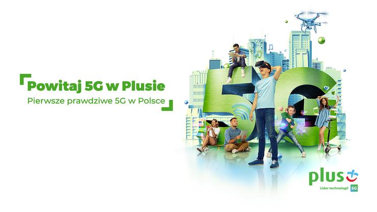 Plus uruchomił pierwszą i jedyną w Polsce komercyjną sieć 5G